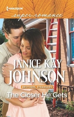 The Closer He Gets by Janice Kay Johnson