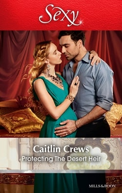 Protecting the Desert Heir by Caitlin Crews