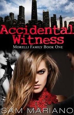Accidental Witness (Morelli Family 1) by Sam Mariano