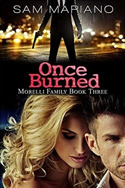 Once Burned (Morelli Family 3) by Sam Mariano