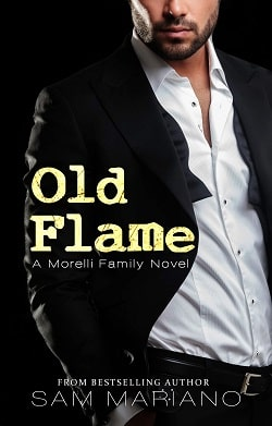 Old Flame Dante's Story (Morelli Family 8) by Sam Mariano
