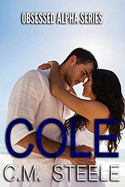 Cole (Obsessed Alpha 2) by C.M. Steele