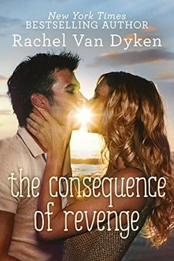 The Consequence of Revenge (Consequence 2) by Rachel Van Dyken.jpg