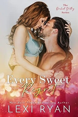 Every Sweet Regret (Orchid Valley 2) by Lexi Ryan