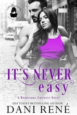 It's Never Easy - Boudreaux Universe by Dani Rene