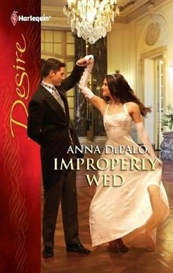 Improperly Wed (Aristocratic Grooms 3) by Anna DePalo