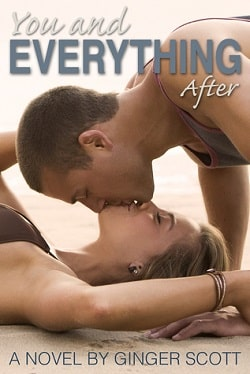 You and Everything After (Falling 2) by Ginger Scott