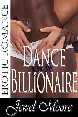 Dance for the Billionaire by Jewel Moore