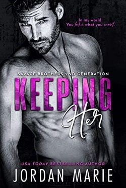 Keeping Her (Savage Brothers Second Generation 2) by Jordan Marie