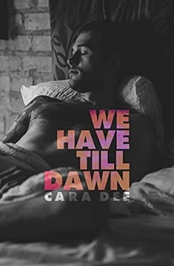 We Have Till Dawn by Cara Dee