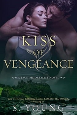 Kiss of Vengeance (True Immortality 2) by Samantha Young