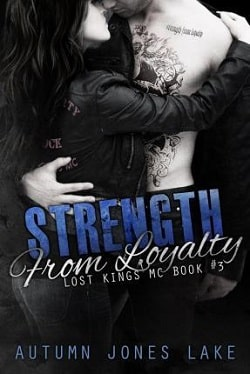 Strength from Loyalty (Lost Kings MC 3) by Autumn Jones Lake