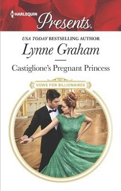 Castiglione's Pregnant Princess (Vows for Billionaires 2) by Lynne Graham