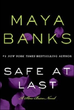 Safe at Last (Slow Burn 3) by Maya Banks