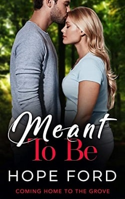 Meant To Be (Coming Home To The Grove 2) by Hope Ford