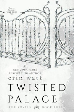 Twisted Palace (The Royals 3) by Erin Watt, Elle Kennedy, Jen Frederick
