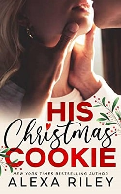 His Christmas Cookie by Alexa Riley