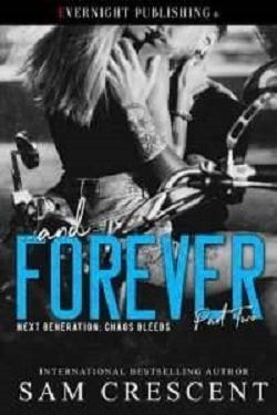 ... and Forever (Next Generation: Chaos Bleeds 1) by Sam Crescent