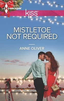 Mistletoe Not Required by Anne Oliver