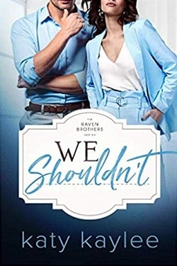 We Shouldn't (The Raven Brothers 2) by Katy Kaylee