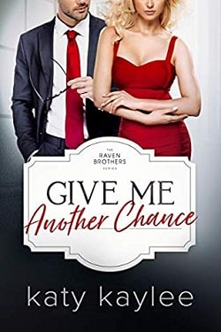 Give Me Another Chance (The Raven Brothers 3) by Katy Kaylee