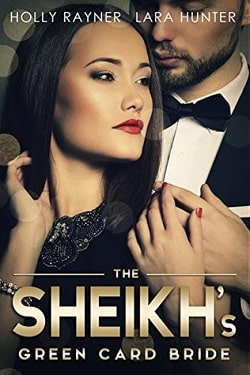 The Sheikh's Green Card Bride (The Sheikh's True Love 1) by Holly Rayner