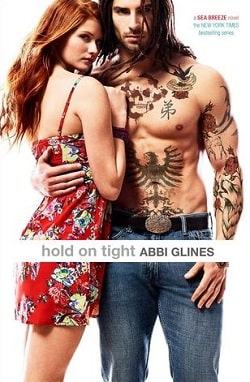 Hold on Tight (Sea Breeze 8) by Abbi Glines