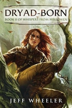 Dryad-Born (Whispers from Mirrowen 2) by Jeff Wheeler