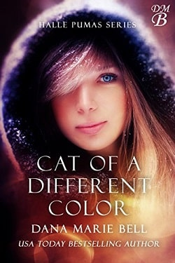 Cat Of A Different Color (Halle Pumas 3) by Dana Marie Bell