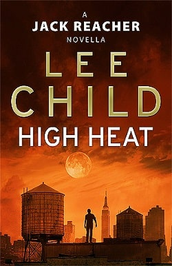 High Heat (Jack Reacher 17.5) by Lee Child