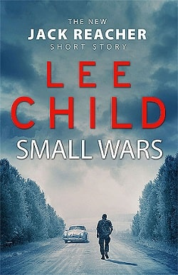 Small Wars (Jack Reacher 19.5) by Lee Child