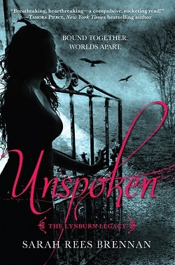 Unspoken (The Lynburn Legacy 1) by Sarah Rees Brennan