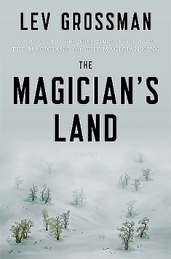The Magician's Land (The Magicians 3) by Lev Grossman