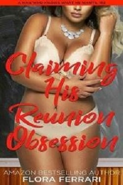 Claiming His Reunion Obsession by Ella Goode