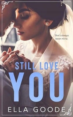 Still in Love by Ella Goode