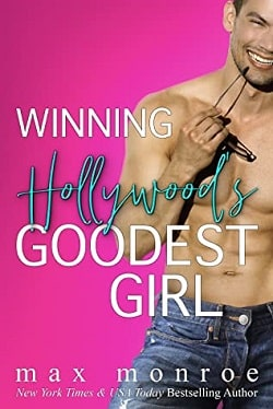 Winning Hollywood's Goodest Girl by Max Monroe