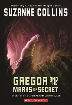 Gregor and the Marks of Secret (Underland Chronicles 4) by Suzanne Collins