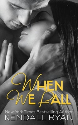 When We Fall (When I Break 3) by Kendall Ryan