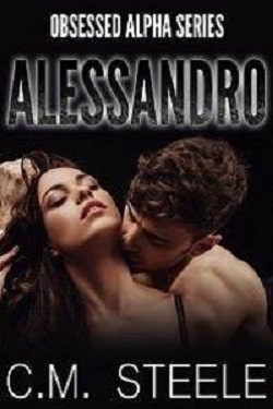 Alessandro (Obsessed Alpha 6) by C.M. Steele