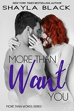 More Than Want You (More Than Words 1) by Shayla Black