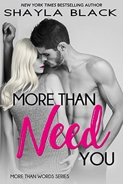 More Than Need You (More Than Words 2) by Shayla Black