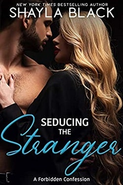 Seducing the Stranger - Forbidden Confessions by Shayla Black