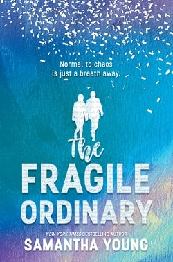 The Fragile Ordinary by Samantha Young