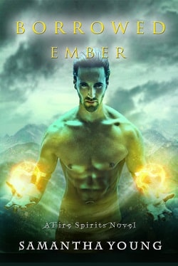 Borrowed Ember (Fire Spirits 3) by Samantha Young