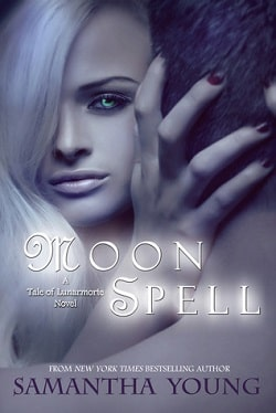 Moon Spell (The Tale of Lunarmorte 1) by Samantha Young