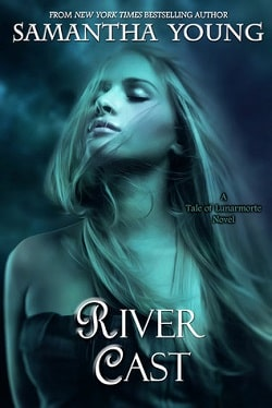 River Cast (The Tale of Lunarmorte 2) by Samantha Young