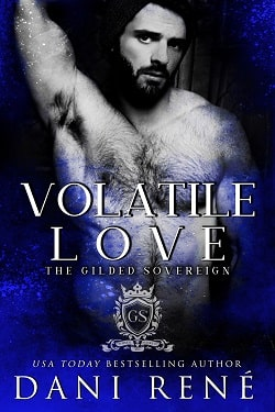 Volatile Love (The Gilded Sovereign 2) by Dani Rene