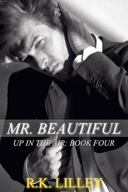 Mr. Beautiful (Up in the Air 4) by R.K. Lilley