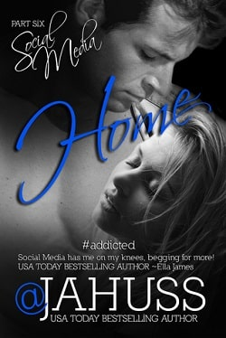Home (Social Media 6) by J.A. Huss