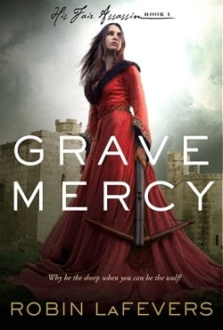 Grave Mercy (His Fair Assassin 1) by Robin LaFevers